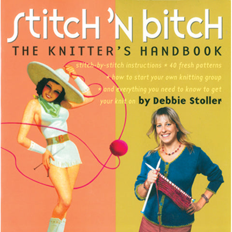 Stitch'n Bitch: The Knitters Handbook -  - Creative Ewe