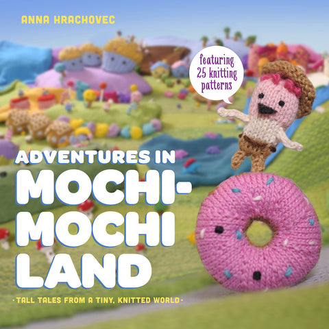 Adventures In Mochimochi Land - Creative Ewe