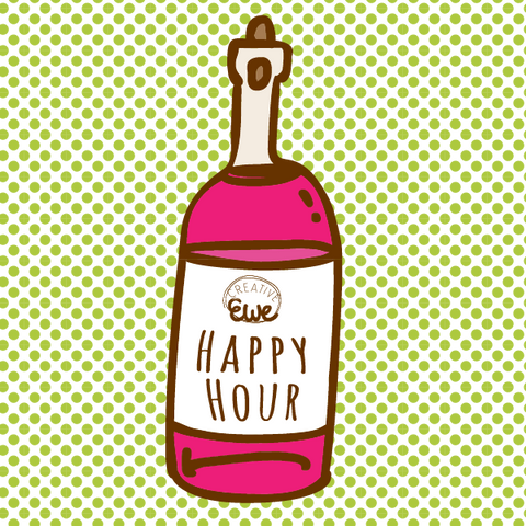 Happy Hour -  - Creative Ewe