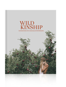 WILD KINSHIP: Conversations With Conscious Entrepreneurs Book