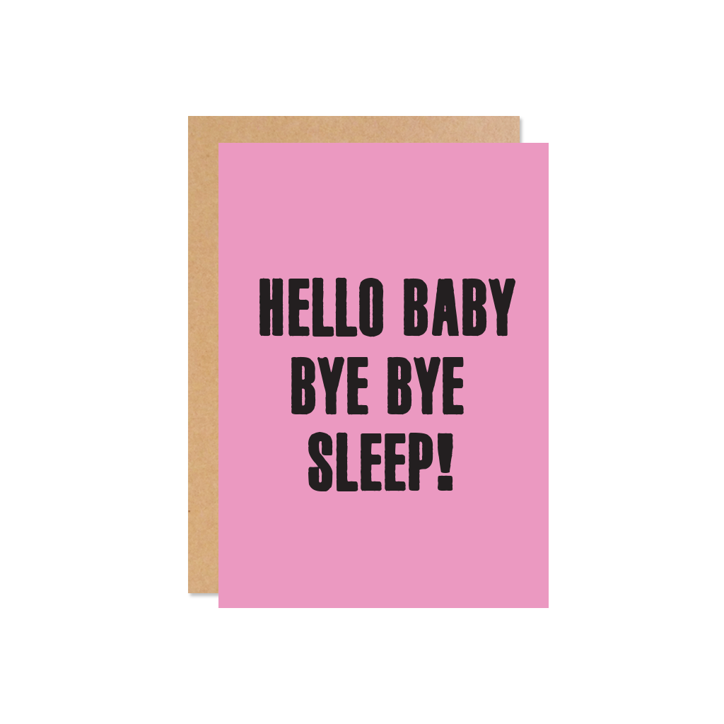 VIVA LA VULVA Hello Baby, Bye Bye Sleep! Card