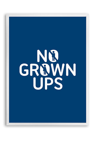 kids poster, no grown ups poster, navy and white poster, playroom art