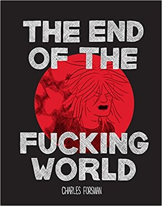 'End Of The Fucking World' Charles Forsman