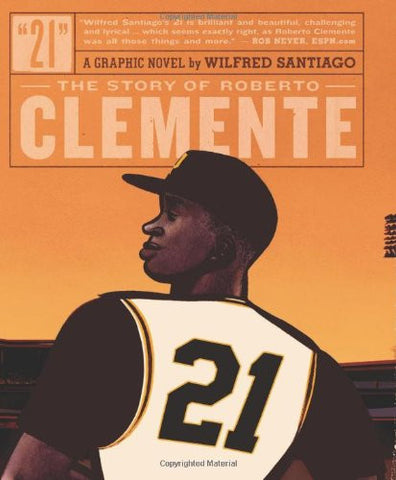 '21: The Story of Roberto Clemente' Wilfred Santiago