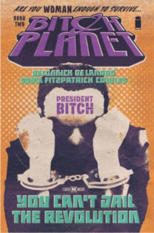 'Bitch Planet Volume 2: President Bitch' Kelly Sue DeConnick