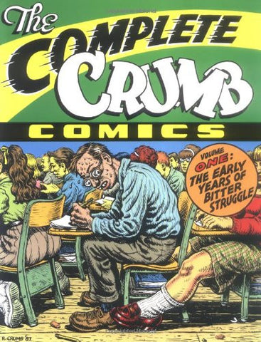 'The Complete Crumb Comics Vol. 1: The Early Years of Bitter Struggle' Robert Crumb