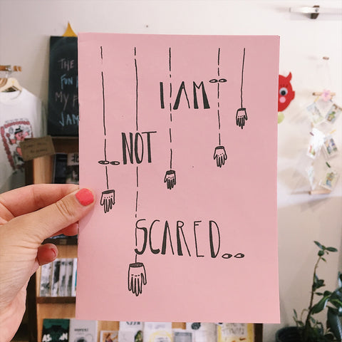 'I Am Not Scared' Zine