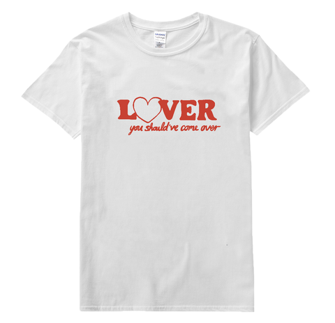 'Lover You Should've Come Over' Tee