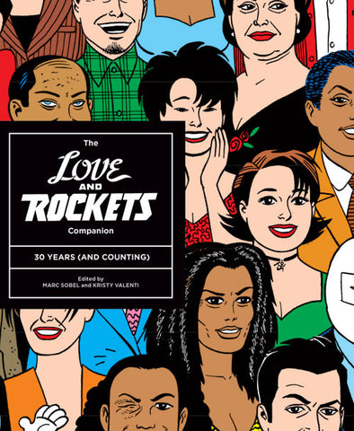'The Love and Rockets Companion: 30 Years (and Counting)' Marc Sobel & Kristy Valenti