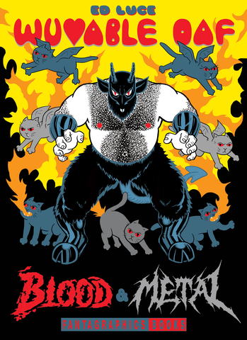 'Wuvable Oaf: Blood and Metal' Ed Luce