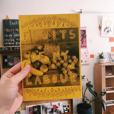 Fruits of My Labour #1 Zine