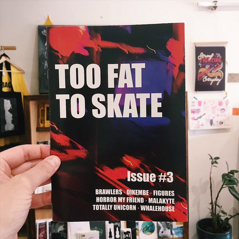 'Too Fat To Skate' #3 Zine
