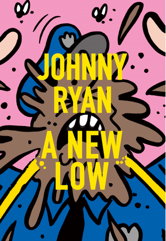 'A New Low' Johnny Ryan