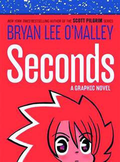 'Seconds' Bryan Lee O'Malley