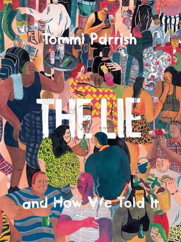 'The Lie and How We Told It' Tommi Parrish