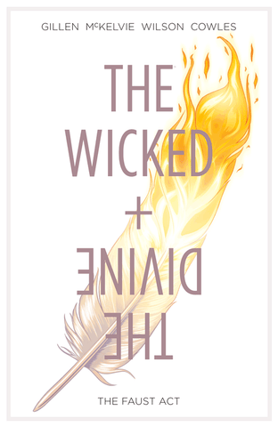 'The Wicked and Divine: The Faust Act' Volume 1 Kieron Gillen