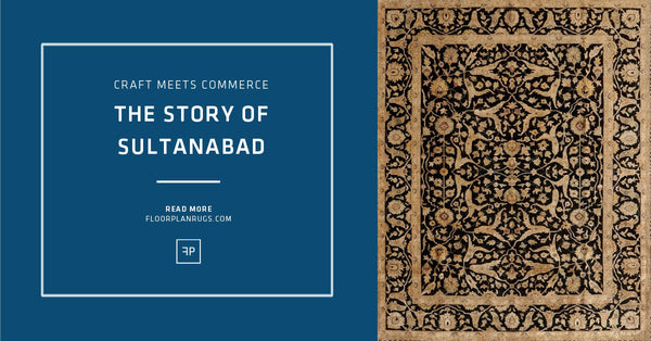 The Story of the Sultanabad Rug Design