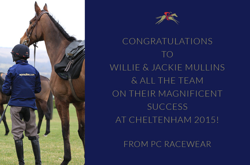 Congratulation to WP Mullins and Team on Cheltenham 2015 from PC Racewear