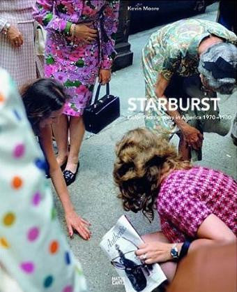 Starburst: Color Photography in America 1970-1980 (Paperback)