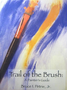 Trail of the Brush: A Painter's Guide (Paperback)