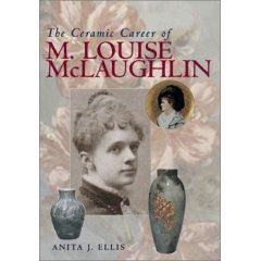 The Ceramic Career of M. Louise McLaughlin (Hardcover)