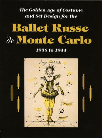 The Golden Age of Costume and Set Design for the Ballet Russe De Monte Carlo