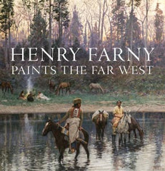Henry Farny Paints the Far West (Paperback)