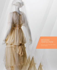 Wedded Perfection: Two Centuries of Wedding Gowns