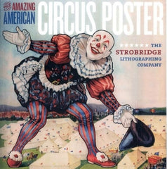 The Amazing American Circus Poster: The Strobridge Lithographing Company