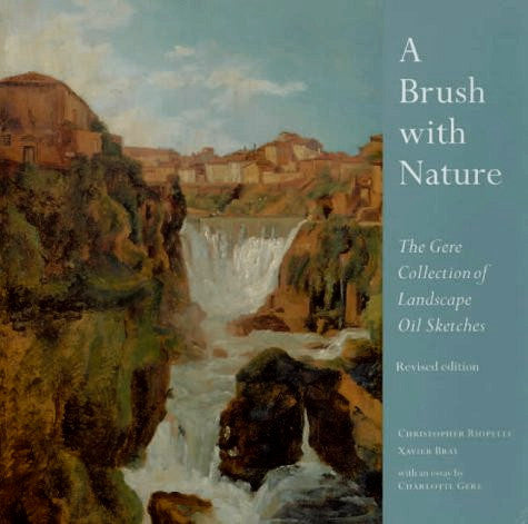 A Brush With Nature: The Gere Collection of Landscape Oil Sketches, Revised Edition (National Gallery London Publications) - Hardcover