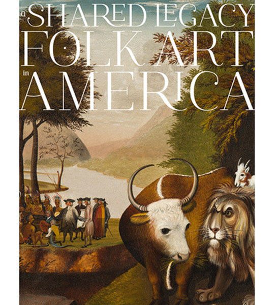 A Shared Legacy: Folk Art in America (Hardcover)