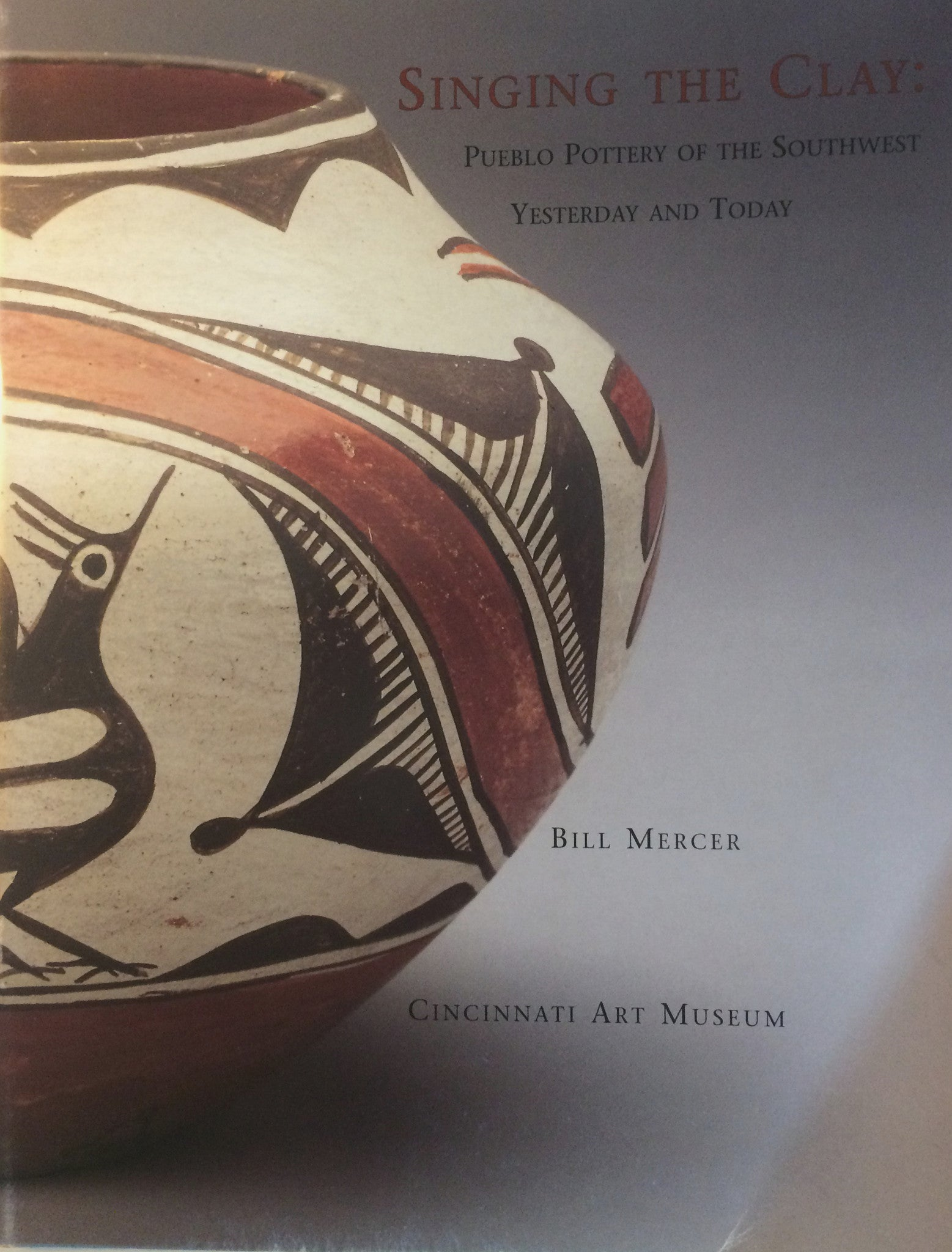 Singing the Clay - Pueblo Pottery of the Southwest Yesterday and Today (Paperback)