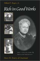 Rich in Good Works: Mary M. Emery of Cincinnati (Ohio History and Culture) (Hardcover)