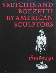Sketches and Bozzetti by American Sculptors, 1880-1950 (Hardcover)