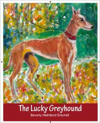 The Lucky Greyhound by Beverly Erschell