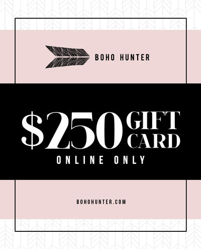 $250 Gift Card - Boho Hunter