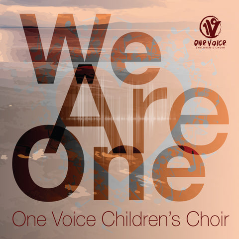 "One Voice Children's Choir CD 2016 ""We Are One"""