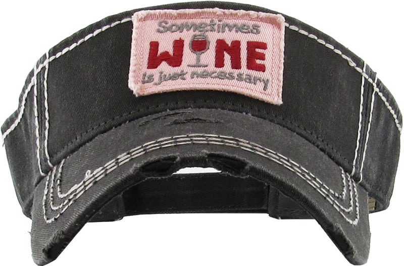 Distressed Visor - Sometimes Wine is Necessary (Black)