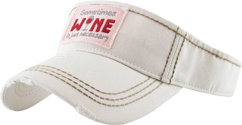 Distressed Visor - Sometimes Wine is Necessary (Beige)