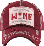 Distressed Patch Baseball Cap - Sometimes Wine is Necessary (Burgundy)
