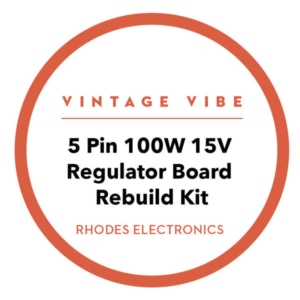 Rhodes 5 Pin 100W 15V Regulator Board Rebuild Kit - Vintage Vibe - Vintage Vibe