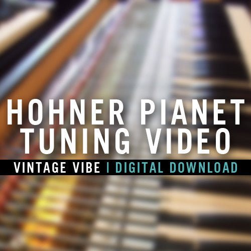 Hohner Pianet Tuning Video - Vintage Vibe - Vintage Vibe