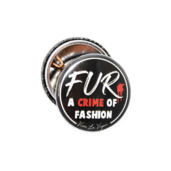 Fur a crime of fashion badge, sold by ethical fashion brand Viva La Vegan.