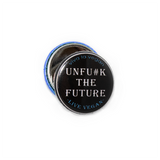 Unf#ck The Future badge, sold by ethical fashion brand Viva La Vegan.