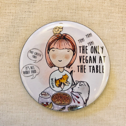 58mm Badge: Only Vegan At The Table