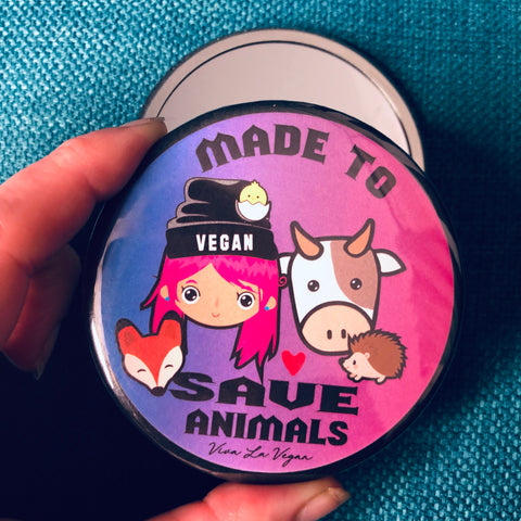 Made to save animals Pocket Mirror by Eco-ethical brand Viva La Vegan