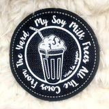 Vegan sew on patch : my soy milk frees all the cows from the yard