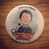 58mm Badge: Only Vegan In The School ( boy )
