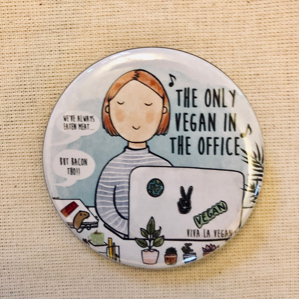 Only vegan in the office 58mm badge by eco ethical brand viva la vegan