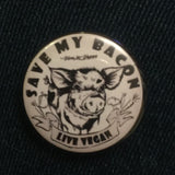 1. Charity Badge. VLV 25mm Statement Badge: SAVE MY BACON